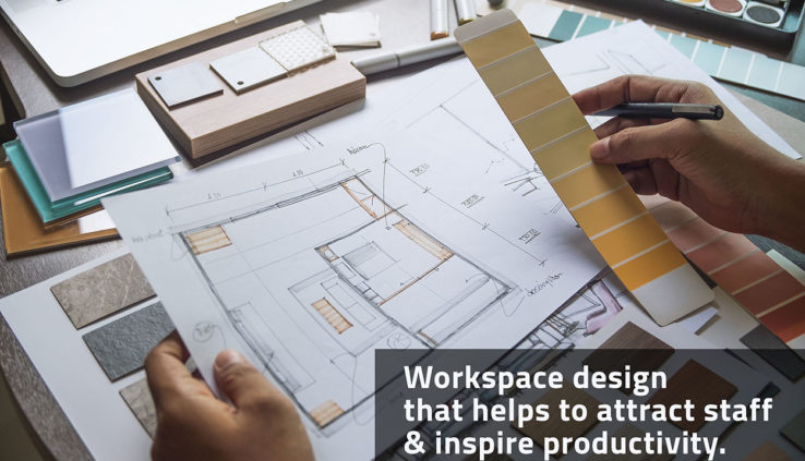 Workspace design that helps to attract staff & inspire productivity
